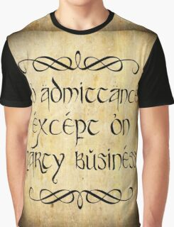 No admittance except on party business Graphic T-Shirt