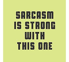 Sarcasm is strong with this one Photographic Print