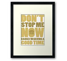 Don't Stop Me Framed Print