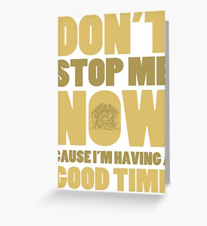 Don't Stop Me Greeting Card