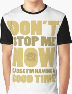 Don't Stop Me Graphic T-Shirt