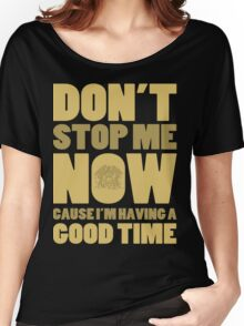 Don't Stop Me Women's Relaxed Fit T-Shirt