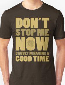 Don't Stop Me Unisex T-Shirt