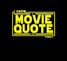 There is a movie quote for that. by GENEROUSLYFUNNY
