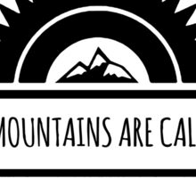 The mountains are calling. Sticker
