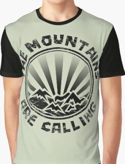 The mountains are calling and i must go. Graphic T-Shirt