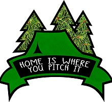 Home is where you pitch it. by TASHARTS