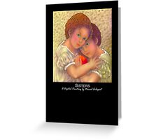 'Sisters', Titled Greeting Card or Small Print Greeting Card