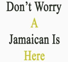 Don't Worry A Jamaican Is Here Kids Clothes