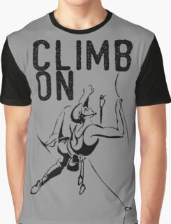 Climb On. Graphic T-Shirt