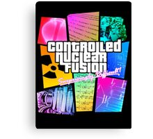 Controlled Nuclear Fusion - Surprisingly Difficult! Canvas Print