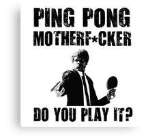 Funny Rude Ping Pong Shirt Canvas Print