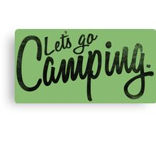 Let's Go Camping. Canvas Print