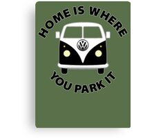 Home Is Where You Park It. Canvas Print