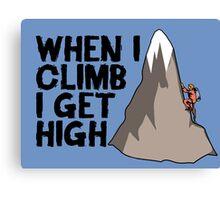 When i climb i get high. Canvas Print