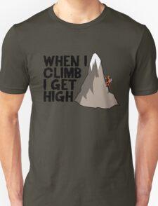 When i climb i get high. T-Shirt