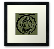 I Climb Mountains To Get High. Framed Print