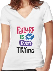 Failure Is Not Even Trying Women's Fitted V-Neck T-Shirt