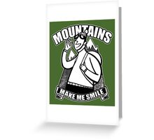Moutntains Make Me Smile. Greeting Card