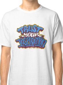 Trust Your Inspiration Classic T-Shirt