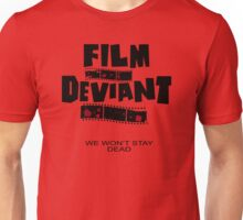 We won't stay dead!! Unisex T-Shirt