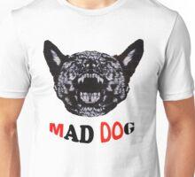 Mad Dog Unisex T-Shirt