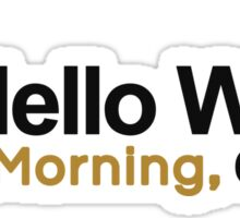 Programmer : Hello World. Good Morning, Coder ! Sticker
