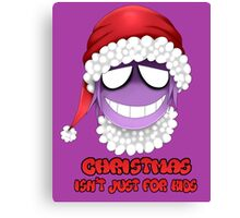 Purple guy - Christmas isn't just for kids Canvas Print
