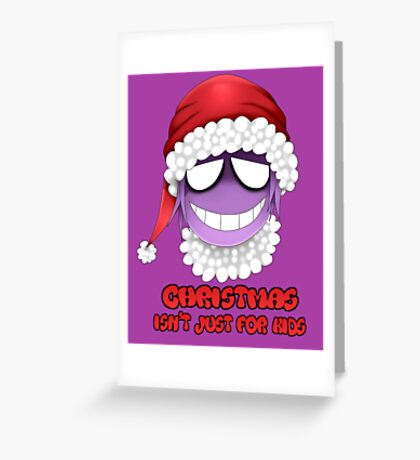 Purple guy - Christmas isn't just for kids Greeting Card