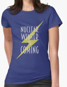 Nuclear Winter Is Coming Womens Fitted T-Shirt