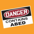 DANGER: Contains Abed by Nana Leonti