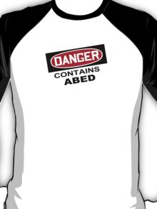 DANGER: Contains Abed T-Shirt
