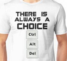 Always a choice Unisex T-Shirt