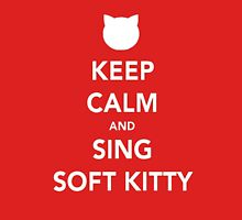 Sing soft kitty Unisex T-Shirt