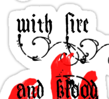 With Fire and Blood Sticker