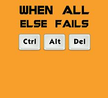 When all else fails Unisex T-Shirt
