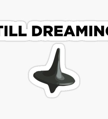 Still Dreaming? Sticker