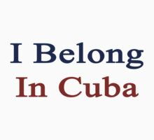 I Belong In Cuba by supernova23