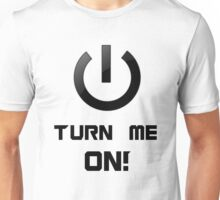 Power - Turn me on Unisex T-Shirt