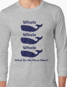 Whale, Whale, Whale Long Sleeve T-Shirt