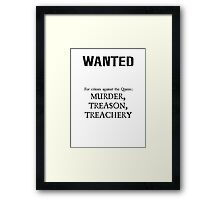 Murder Treason Treachery! Framed Print