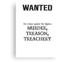 Murder Treason Treachery! Canvas Print