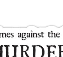Murder Treason Treachery! Sticker