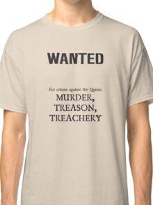 Murder Treason Treachery! Classic T-Shirt