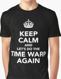 Keep Calm And Let's Do The Time Warp Again Graphic T-Shirt