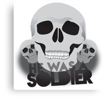 He was a soldier skulls Malazan army insignia motif Canvas Print