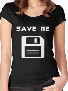 Save me. Women's Fitted Scoop T-Shirt