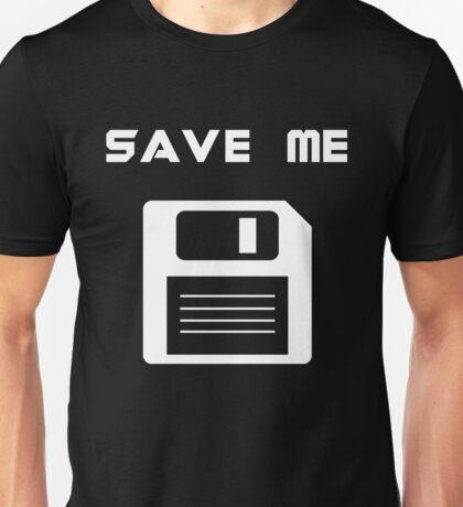 Save me. Unisex T-Shirt