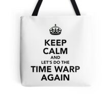 Keep Calm And Let's Do The Time Warp Again Tote Bag