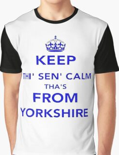 Keep Thi Sen Calm Thas From Yorkshire Graphic T-Shirt
